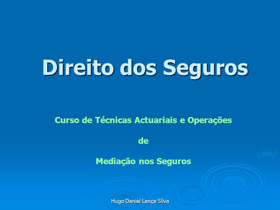 Hugo Daniel Lança Silva Direito dos Seguros Curso de Técnicas Actuariais e Operações de Mediação nos Seguros