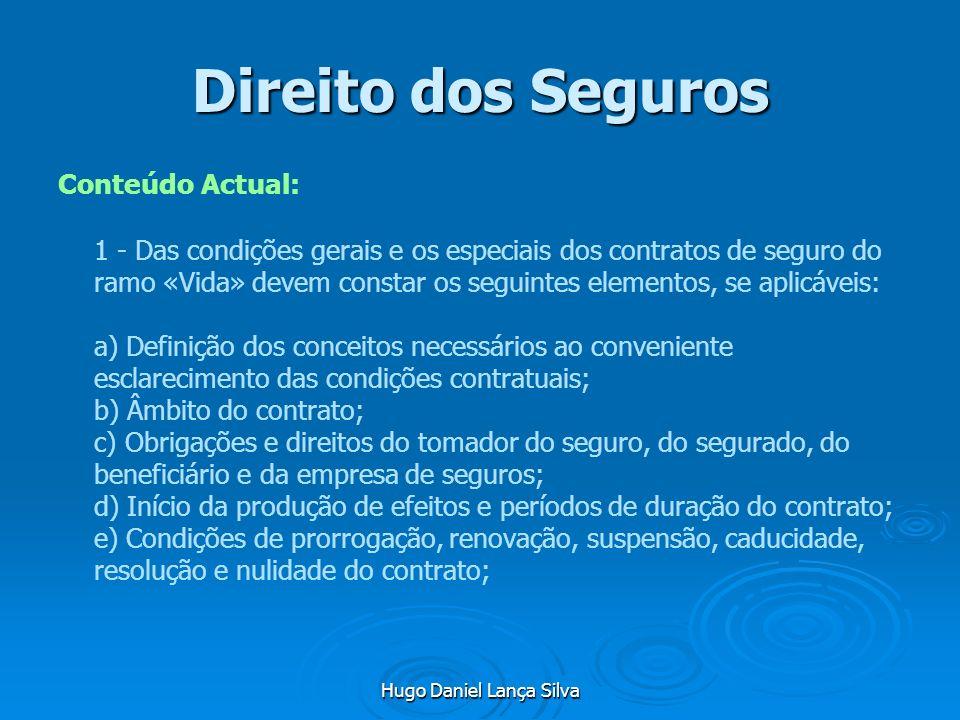 Hugo Daniel Lança Silva Direito dos Seguros Conteúdo Actual: 1 - Das condições gerais e os especiais dos contratos de seguro do ramo «Vida» devem cons