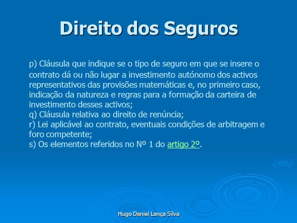 Hugo Daniel Lança Silva Direito dos Seguros p) Cláusula que indique se o tipo de seguro em que se insere o contrato dá ou não lugar a investimento aut