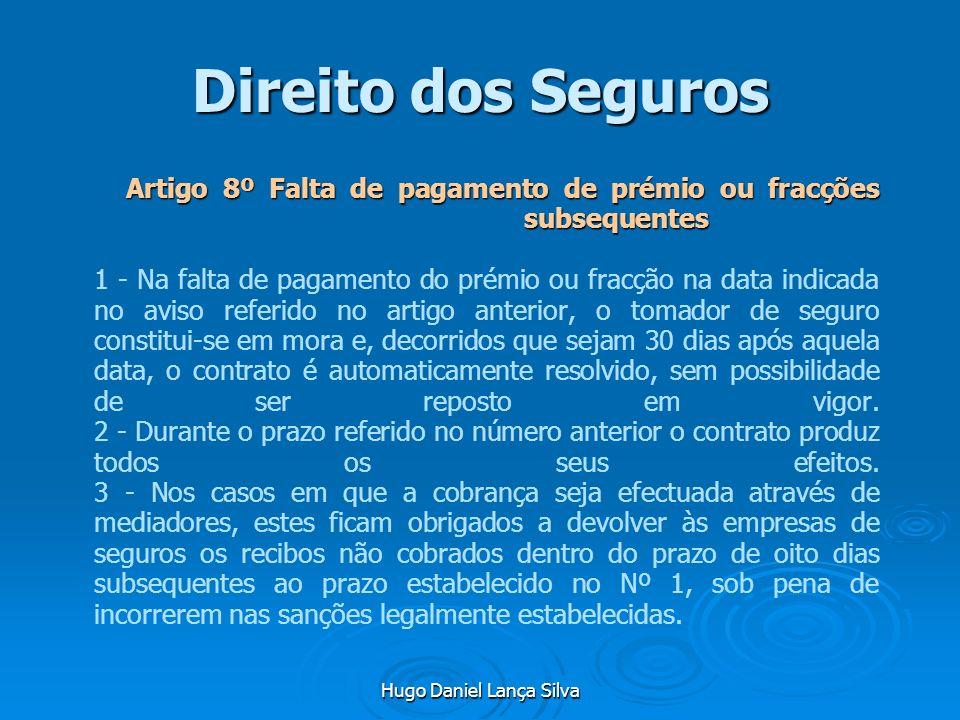 Hugo Daniel Lança Silva Direito dos Seguros Artigo 8º Falta de pagamento de prémio ou fracções subsequentes Artigo 8º Falta de pagamento de prémio ou