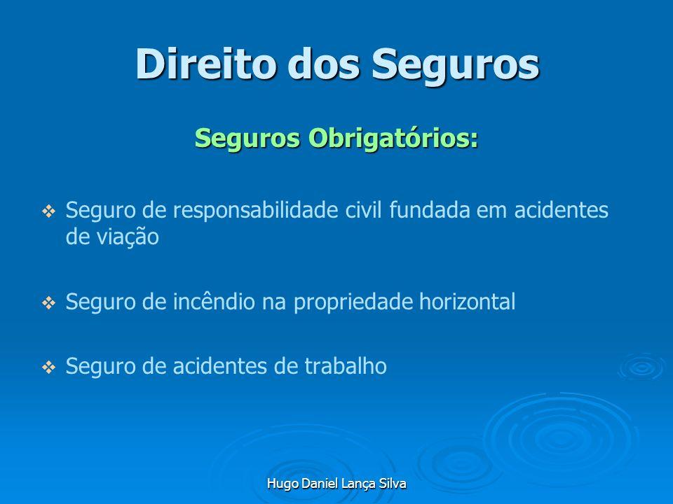 Hugo Daniel Lança Silva Direito dos Seguros Seguros Obrigatórios: Seguro de responsabilidade civil fundada em acidentes de viação Seguro de incêndio n