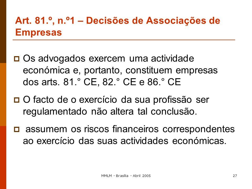 MMLM - Brasília - Abril 200526 A prática concertada forma de coordenação entre empresas que, sem ter sido levada até à realização de um acordo propria
