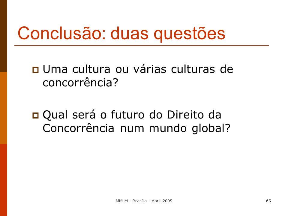 MMLM - Brasília - Abril 200564 O acesso: redes de empresas e infra- estruturas essenciais «If you detect a common theme to these proceedings, you are