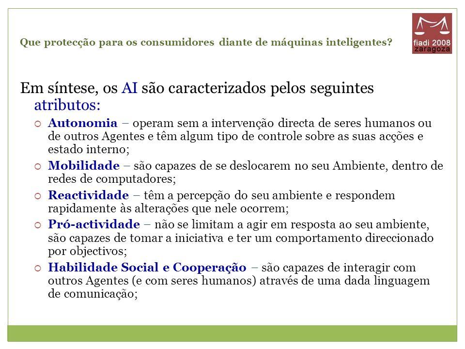 Que protecção para os consumidores diante de máquinas inteligentes? Em síntese, os AI são caracterizados pelos seguintes atributos: Autonomia – operam