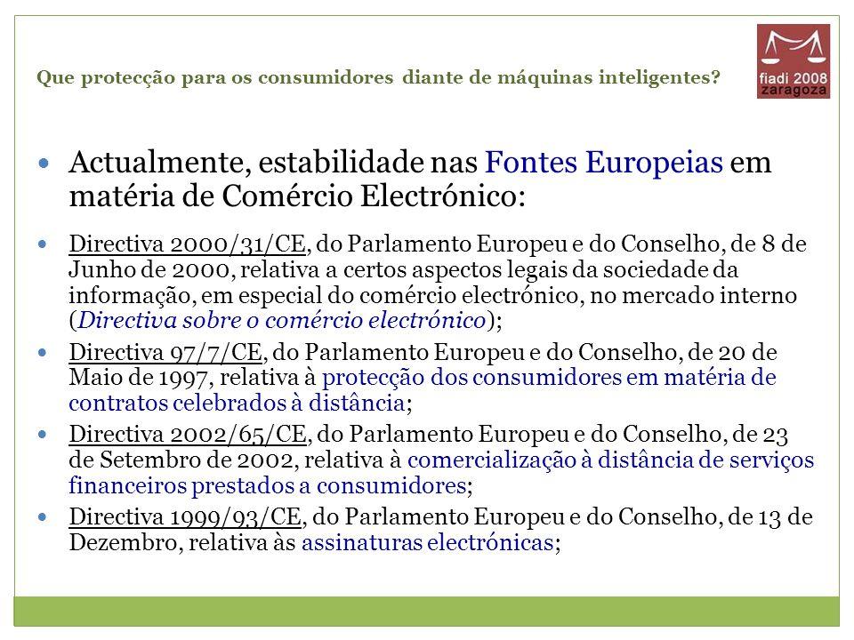 Que protecção para os consumidores diante de máquinas inteligentes? Actualmente, estabilidade nas Fontes Europeias em matéria de Comércio Electrónico: