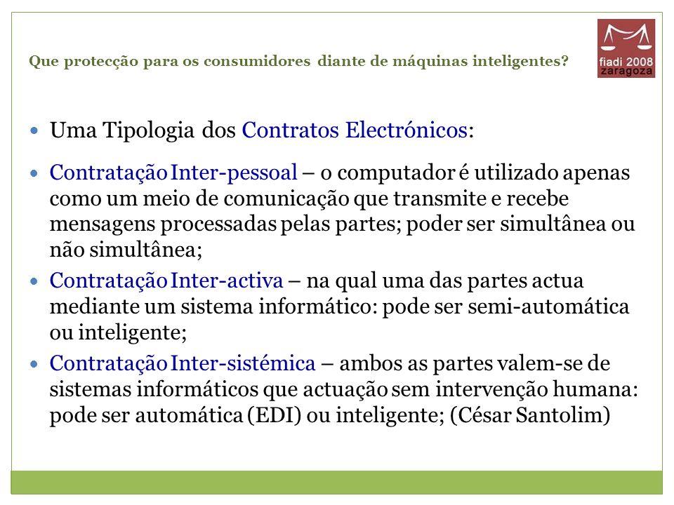 Que protecção para os consumidores diante de máquinas inteligentes? Uma Tipologia dos Contratos Electrónicos: Contratação Inter-pessoal – o computador