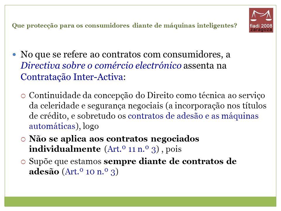 Que protecção para os consumidores diante de máquinas inteligentes? No que se refere ao contratos com consumidores, a Directiva sobre o comércio elect