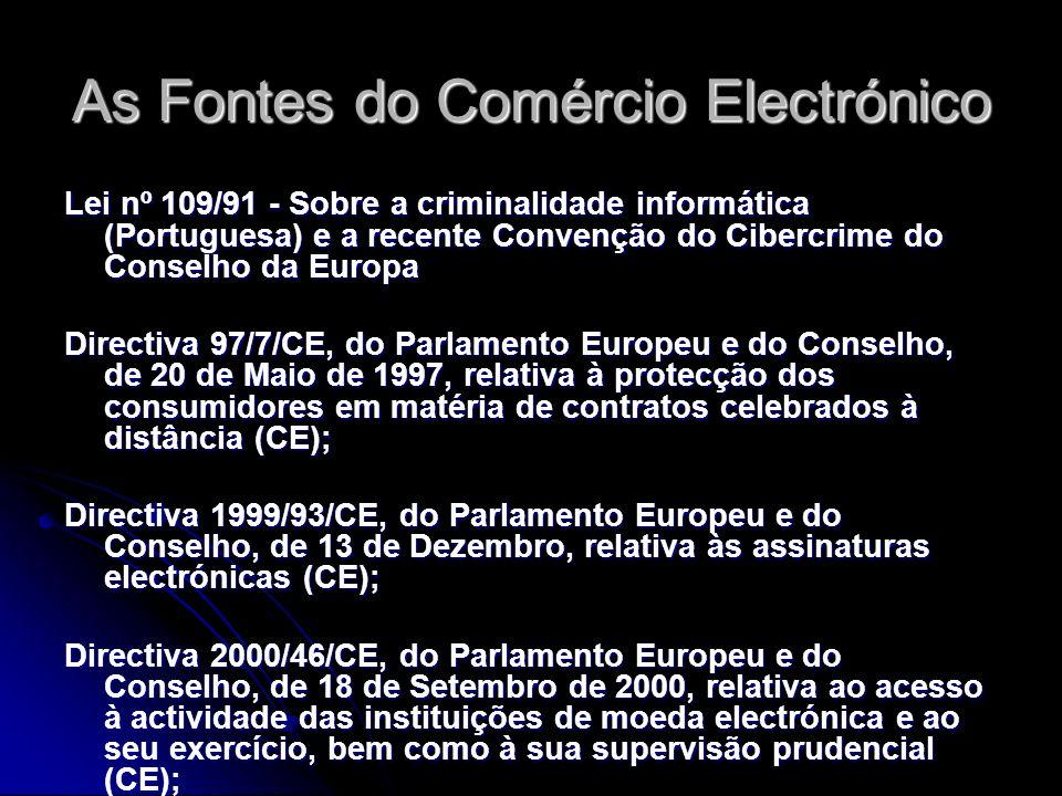 As Fontes do Comércio Electrónico Lei nº 109/91 - Sobre a criminalidade informática (Portuguesa) e a recente Convenção do Cibercrime do Conselho da Eu