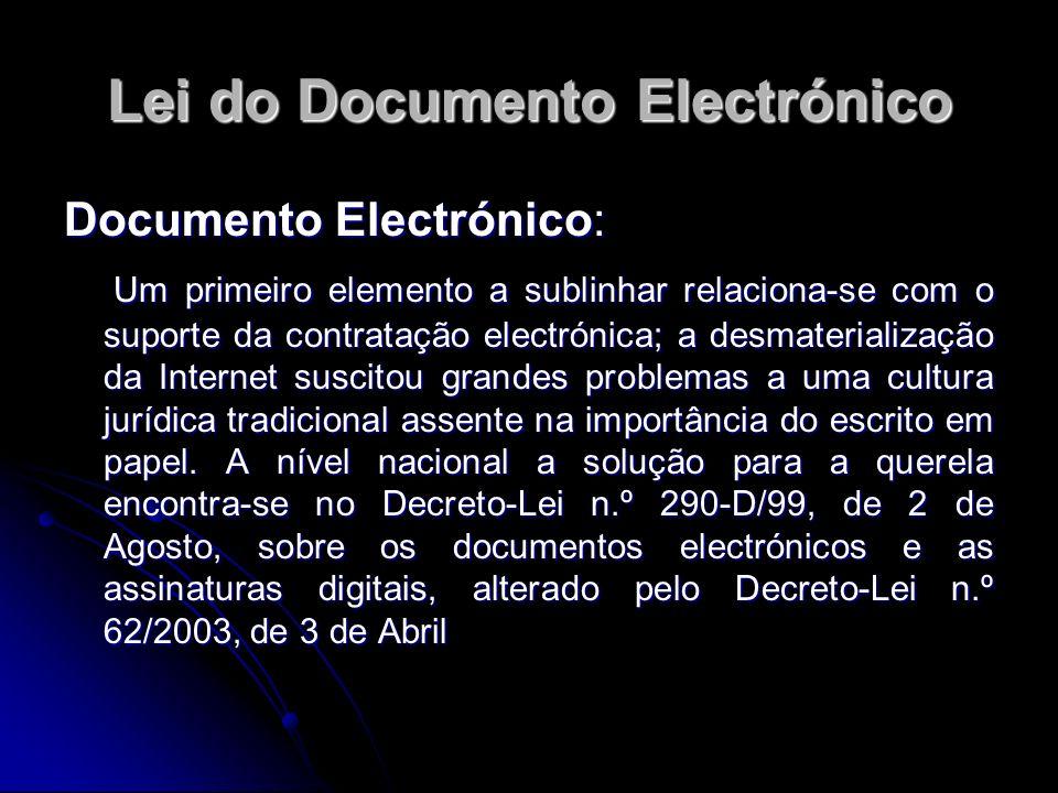Documento Electrónico: Um primeiro elemento a sublinhar relaciona-se com o suporte da contratação electrónica; a desmaterialização da Internet suscito