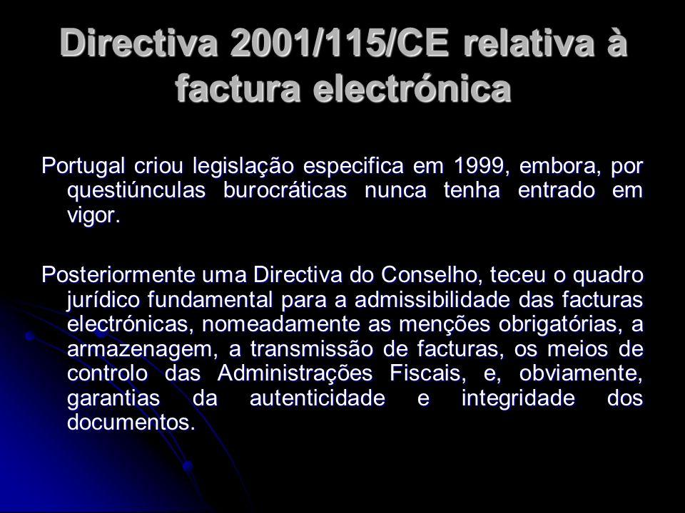 Directiva 2001/115/CE relativa à factura electrónica Portugal criou legislação especifica em 1999, embora, por questiúnculas burocráticas nunca tenha