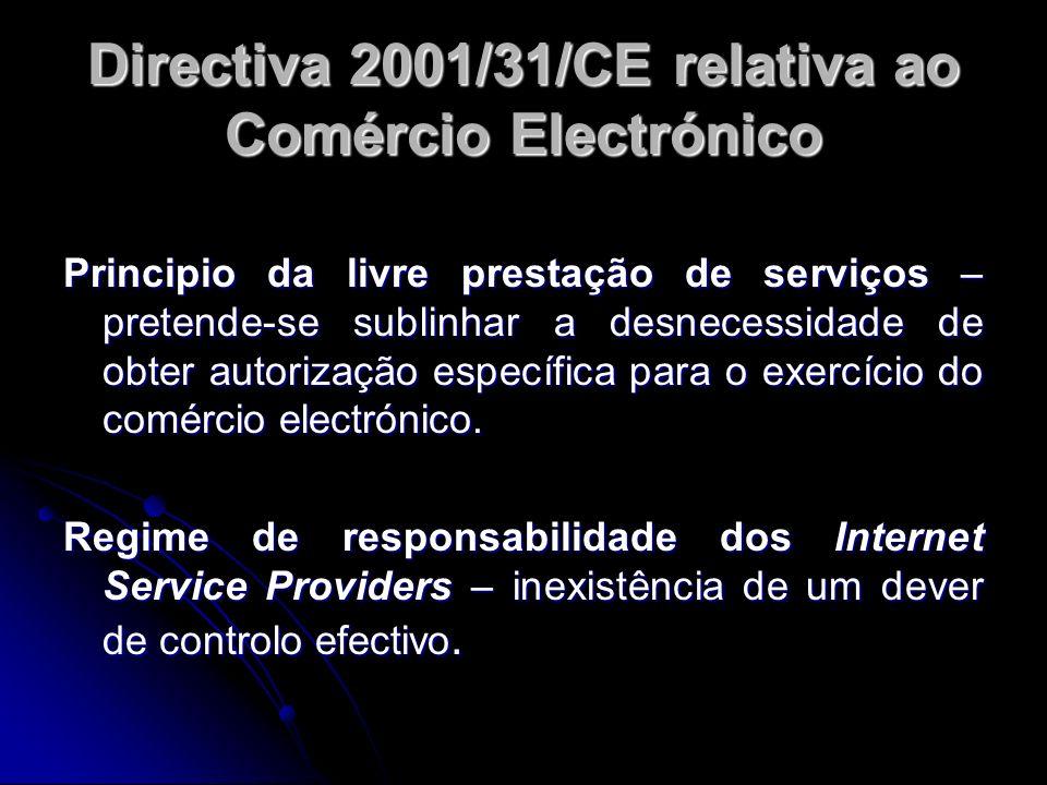 Directiva 2001/31/CE relativa ao Comércio Electrónico Principio da livre prestação de serviços – pretende-se sublinhar a desnecessidade de obter autor