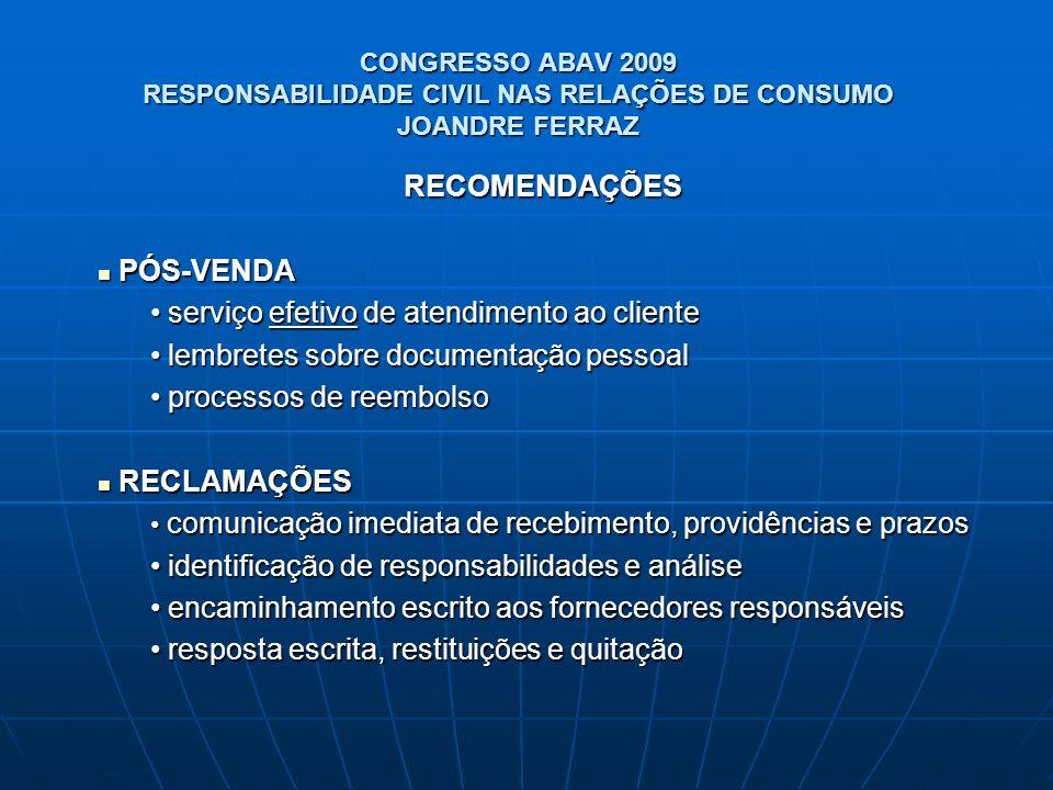 CONGRESSO ABAV 2009 RESPONSABILIDADE CIVIL NAS RELAÇÕES DE CONSUMO JOANDRE FERRAZ RECOMENDAÇÕES PÓS-VENDA PÓS-VENDA serviço efetivo de atendimento ao