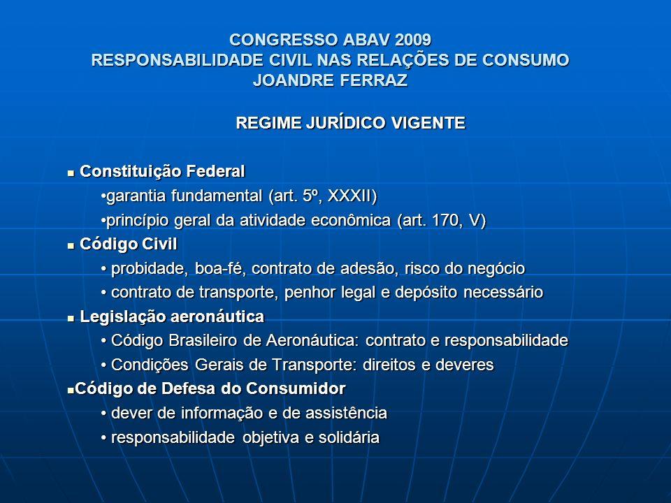 CONGRESSO ABAV 2009 RESPONSABILIDADE CIVIL NAS RELAÇÕES DE CONSUMO JOANDRE FERRAZ REGIME JURÍDICO VIGENTE Constituição Federal Constituição Federal ga