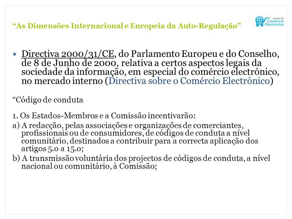 As Dimensões Internacional e Europeia da Auto-Regulação Directiva 2000/31/CE, do Parlamento Europeu e do Conselho, de 8 de Junho de 2000, relativa a c