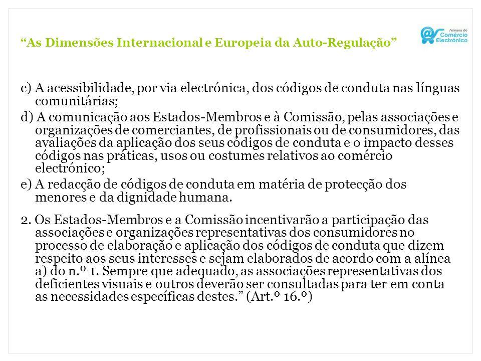 As Dimensões Internacional e Europeia da Auto-Regulação c) A acessibilidade, por via electrónica, dos códigos de conduta nas línguas comunitárias; d)