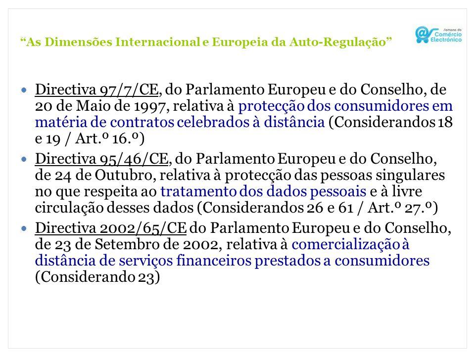 As Dimensões Internacional e Europeia da Auto-Regulação Directiva 97/7/CE, do Parlamento Europeu e do Conselho, de 20 de Maio de 1997, relativa à prot