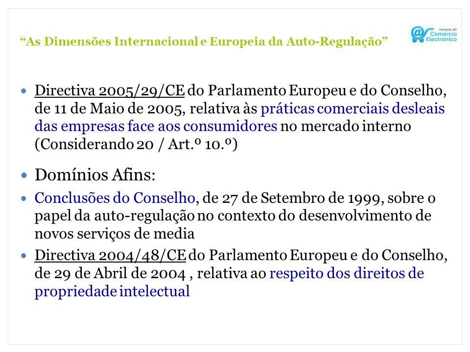 As Dimensões Internacional e Europeia da Auto-Regulação Directiva 2005/29/CE do Parlamento Europeu e do Conselho, de 11 de Maio de 2005, relativa às p