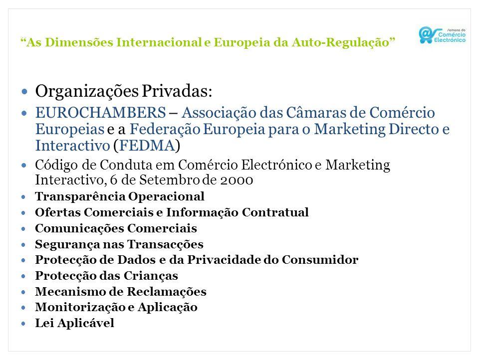 As Dimensões Internacional e Europeia da Auto-Regulação Organizações Privadas : EUROCHAMBERS – Associação das Câmaras de Comércio Europeias e a Federa