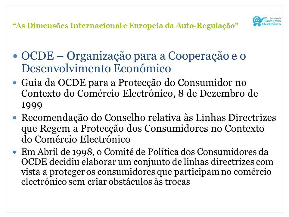 As Dimensões Internacional e Europeia da Auto-Regulação OCDE – Organização para a Cooperação e o Desenvolvimento Económico Guia da OCDE para a Protecç