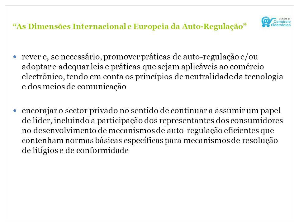 As Dimensões Internacional e Europeia da Auto-Regulação rever e, se necessário, promover práticas de auto-regulação e/ou adoptar e adequar leis e prát