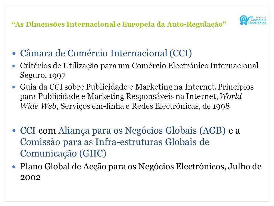 As Dimensões Internacional e Europeia da Auto-Regulação Câmara de Comércio Internacional (CCI) Critérios de Utilização para um Comércio Electrónico In