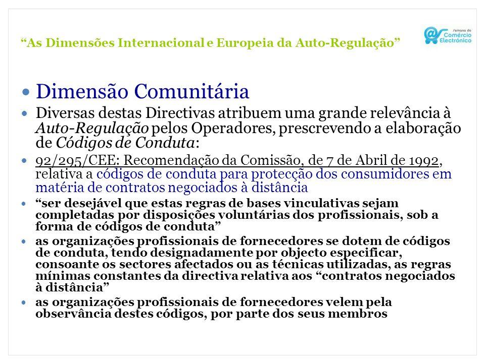 As Dimensões Internacional e Europeia da Auto-Regulação Dimensão Comunitária Diversas destas Directivas atribuem uma grande relevância à Auto-Regulaçã