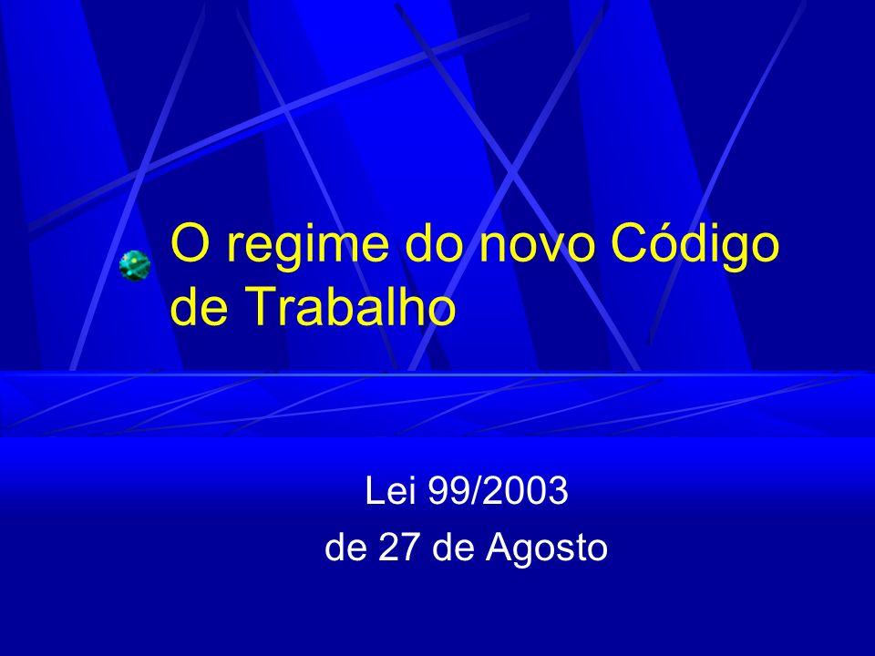 O regime do novo Código de Trabalho Lei 99/2003 de 27 de Agosto