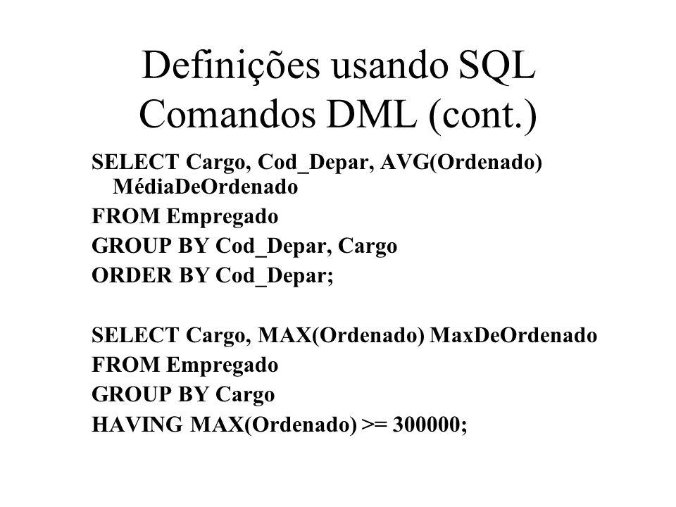SELECT Cargo, Cod_Depar, AVG(Ordenado) MédiaDeOrdenado FROM Empregado GROUP BY Cod_Depar, Cargo ORDER BY Cod_Depar; SELECT Cargo, MAX(Ordenado) MaxDeO