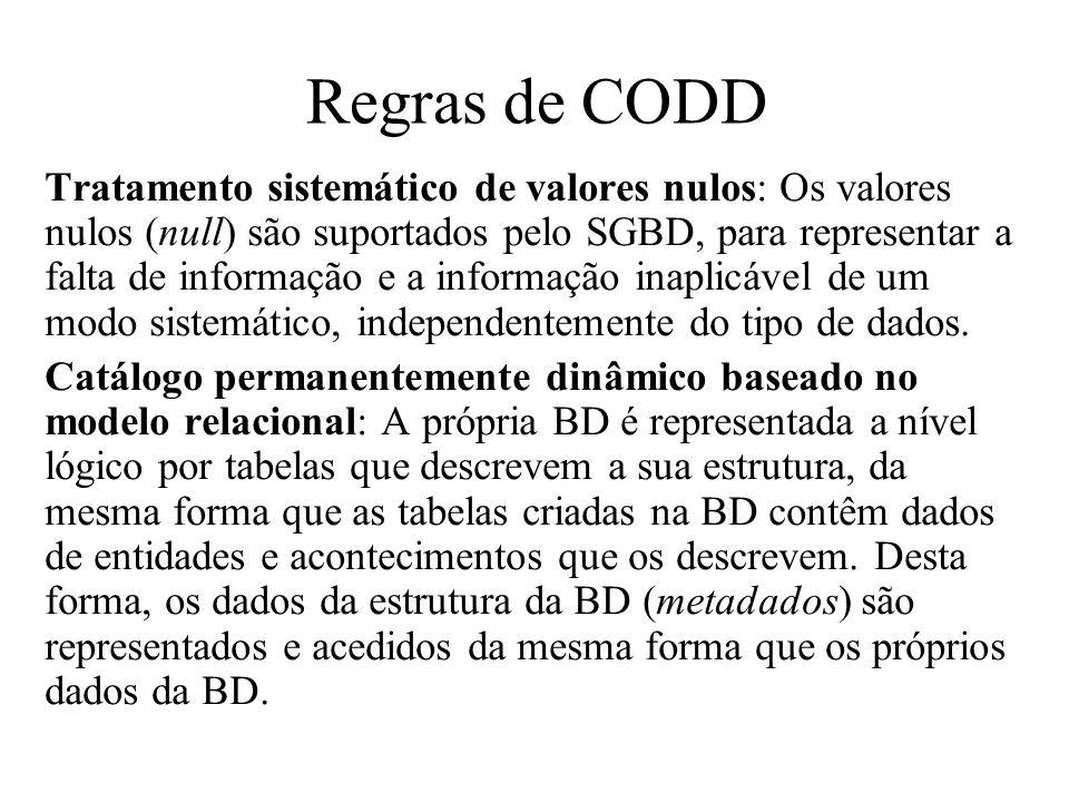 Tratamento sistemático de valores nulos: Os valores nulos (null) são suportados pelo SGBD, para representar a falta de informação e a informação inapl