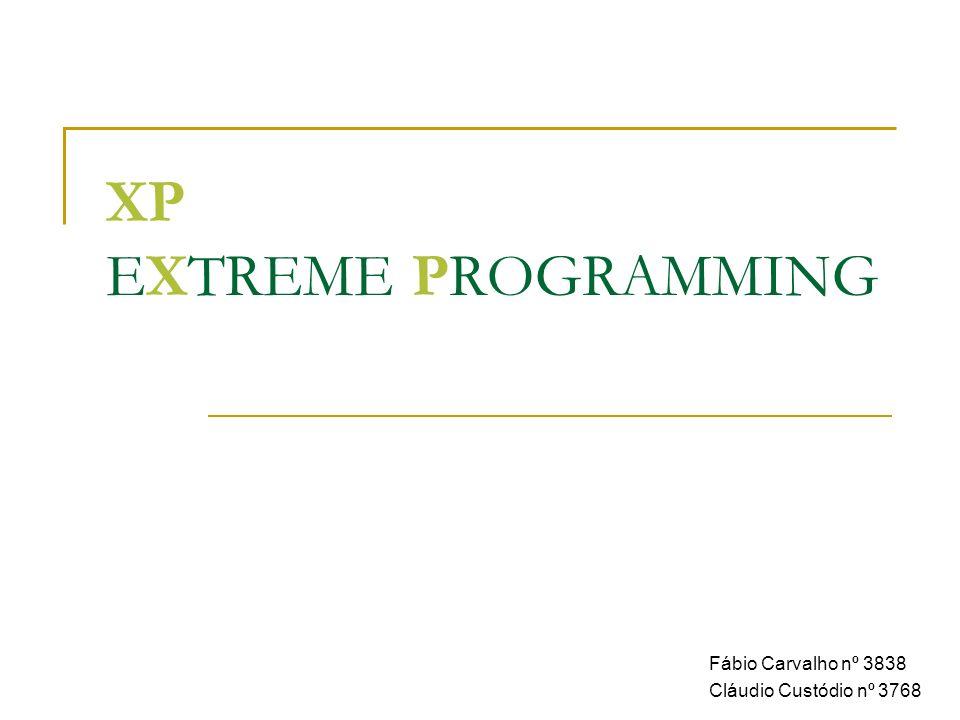 XP EXTREME PROGRAMMING Fábio Carvalho nº 3838 Cláudio Custódio nº 3768