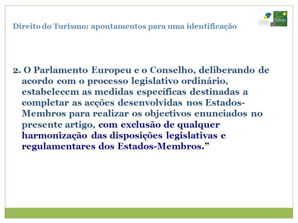 Direito do Turismo: apontamentos para uma identificação 2. O Parlamento Europeu e o Conselho, deliberando de acordo com o processo legislativo ordinár