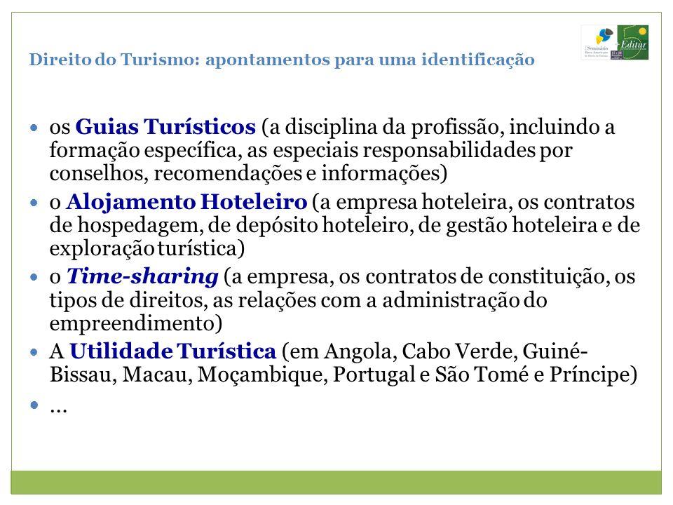 Direito do Turismo: apontamentos para uma identificação os Guias Turísticos (a disciplina da profissão, incluindo a formação específica, as especiais