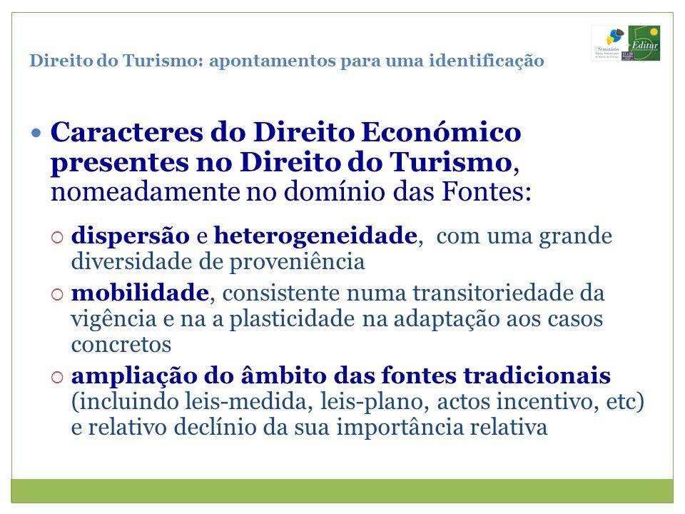 Direito do Turismo: apontamentos para uma identificação Caracteres do Direito Económico presentes no Direito do Turismo, nomeadamente no domínio das F