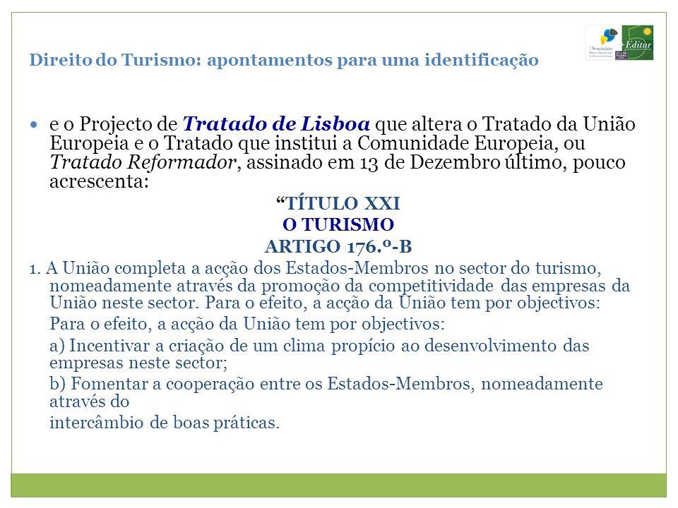 Direito do Turismo: apontamentos para uma identificação e o Projecto de Tratado de Lisboa que altera o Tratado da União Europeia e o Tratado que insti