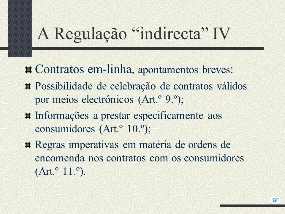 A Regulação indirecta IV Contratos em-linha, apontamentos breves : Possibilidade de celebração de contratos válidos por meios electrónicos (Art.º 9.º)