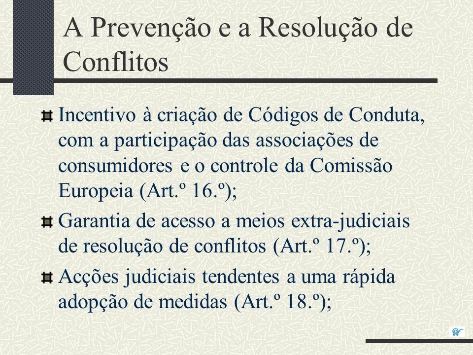 A Prevenção e a Resolução de Conflitos Incentivo à criação de Códigos de Conduta, com a participação das associações de consumidores e o controle da C