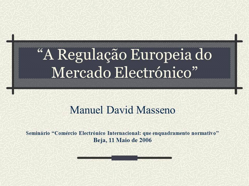 O(s) Mercado(s) como criações normativas: o Mercado Interno como um espaço sem fronteiras internas no qual a livre circulação [...] é assegurada de acordo com as disposições do presente Tratado CE (Art.º 14.º n.º 2) Os fundamentos das iniciativas comunitárias: Uma iniciativa europeia - Comunicação de 18 de Abril de 1997 [COM(97) 157 final] Resolução do Conselho, de 19 de Janeiro de 1999, sobre os aspectos relativos ao consumidor na sociedade da informação Relatório da Comissão de 21 de Novembro de 2003: primeiro relatório sobre a aplicação da Directiva 2000/31/CE A alternativa: o mútuo reconhecimento e a concorrência entre Ordem normativas nacionais Objectivo da CE: criar um Mercado Electrónico Europeu
