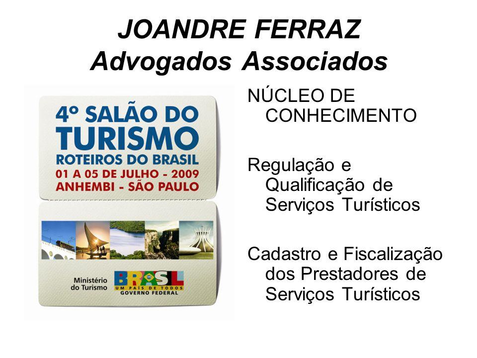 JOANDRE FERRAZ Advogados Associados NÚCLEO DE CONHECIMENTO Regulação e Qualificação de Serviços Turísticos Cadastro e Fiscalização dos Prestadores de