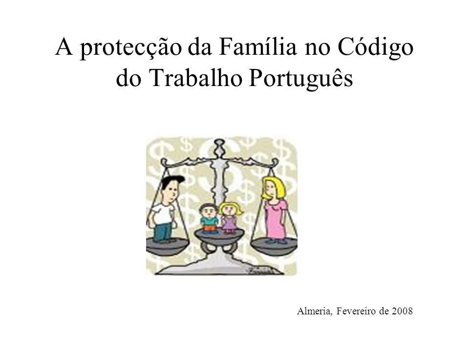 A protecção da Família no Código do Trabalho Português Almeria, Fevereiro de 2008