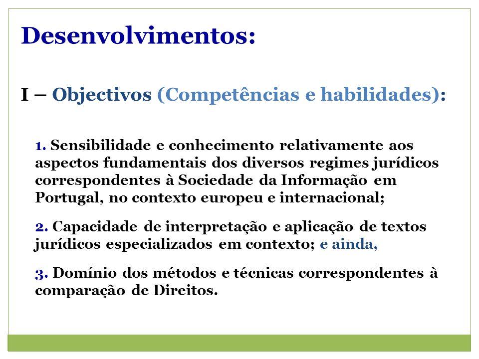 Desenvolvimentos: I – Objectivos (Competências e habilidades): 1.