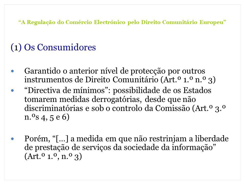 A Regulação do Comércio Electrónico pelo Direito Comunitário Europeu (1) Os Consumidores Garantido o anterior nível de protecção por outros instrument