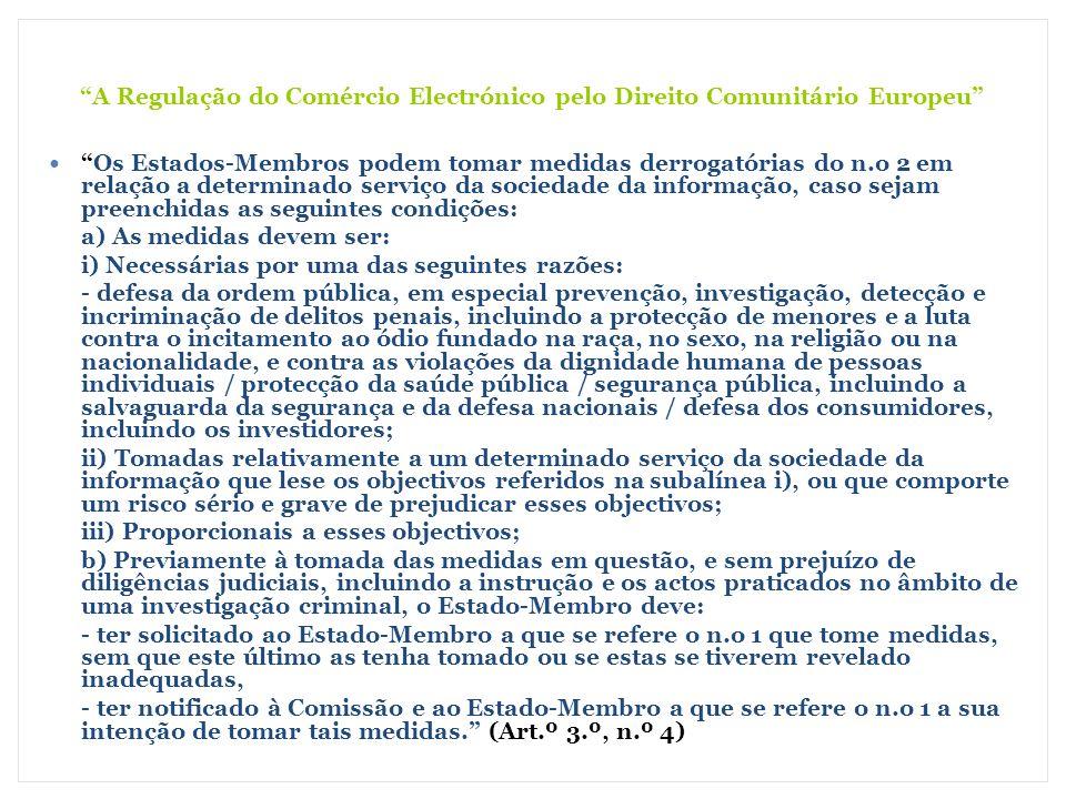 A Regulação do Comércio Electrónico pelo Direito Comunitário Europeu Os Estados-Membros podem tomar medidas derrogatórias do n.o 2 em relação a determ