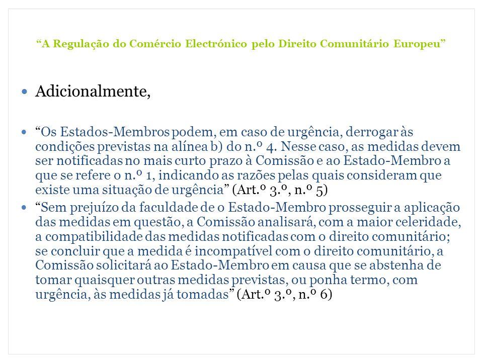 A Regulação do Comércio Electrónico pelo Direito Comunitário Europeu Adicionalmente, Os Estados-Membros podem, em caso de urgência, derrogar às condiç