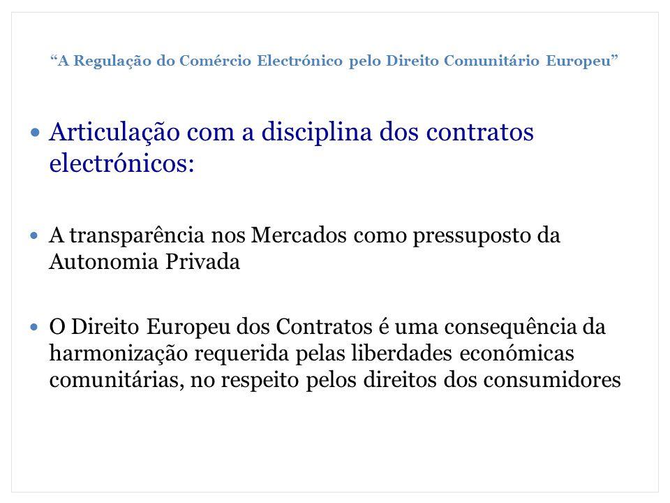 A Regulação do Comércio Electrónico pelo Direito Comunitário Europeu Articulação com a disciplina dos contratos electrónicos: A transparência nos Merc