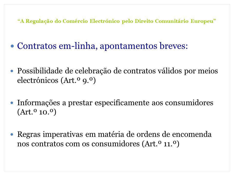 A Regulação do Comércio Electrónico pelo Direito Comunitário Europeu Contratos em-linha, apontamentos breves: Possibilidade de celebração de contratos