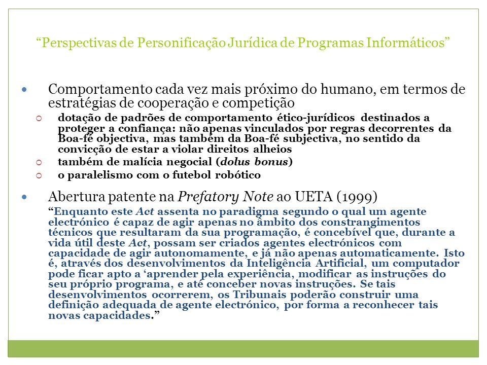 Perspectivas de Personificação Jurídica de Programas Informáticos Comportamento cada vez mais próximo do humano, em termos de estratégias de cooperaçã