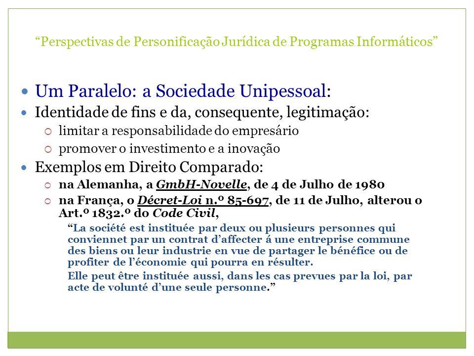 Perspectivas de Personificação Jurídica de Programas Informáticos Um Paralelo: a Sociedade Unipessoal: Identidade de fins e da, consequente, legitimaç