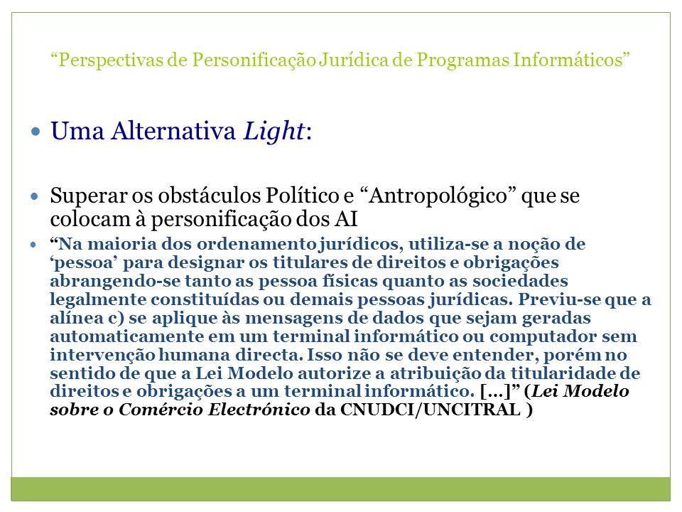 Perspectivas de Personificação Jurídica de Programas Informáticos Uma Alternativa Light: Superar os obstáculos Político e Antropológico que se colocam