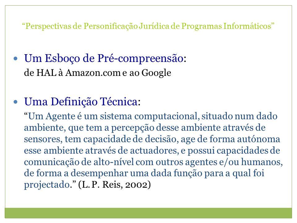 Perspectivas de Personificação Jurídica de Programas Informáticos Um Esboço de Pré-compreensão: de HAL à Amazon.com e ao Google Uma Definição Técnica: