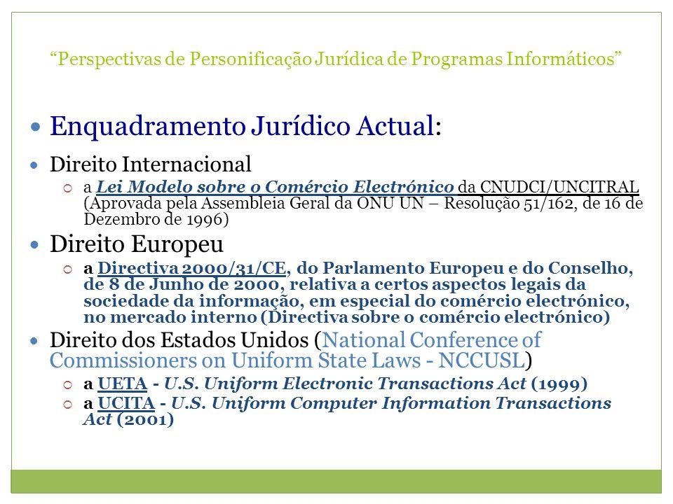 Perspectivas de Personificação Jurídica de Programas Informáticos Enquadramento Jurídico Actual: Direito Internacional a Lei Modelo sobre o Comércio E